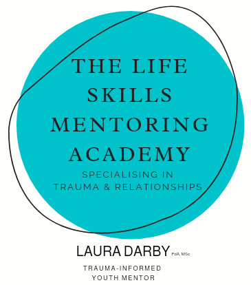 the life skills mentoring academy . specialising in Trauma and relationships. Laura Darby